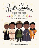 "Image for ""Little Leaders: Bold Women in Black History"""